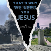1-That's Why We Need You Jesus